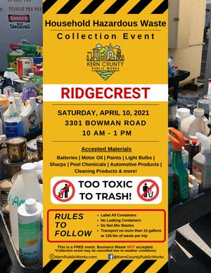 The next Ridgecrest Household Hazardous Waste collection event is April 10 from 10 a.m. to 1 p.m. at 3301 Bowman Road.
