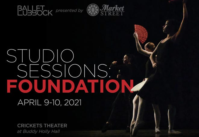 Ballet Lubbock's Studio Sessions: Foundation is scheduled for this weekend in the Buddy Holly Hall of Performing Arts and Sciences.