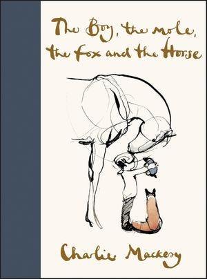 """The Boy, the Mole, the Fox and the Horse,"" by Charlie Mackesy"