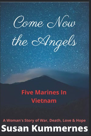 """""""Come Now the Angels: Five Marines in Vietnam"""" by Susan Kummernes."""