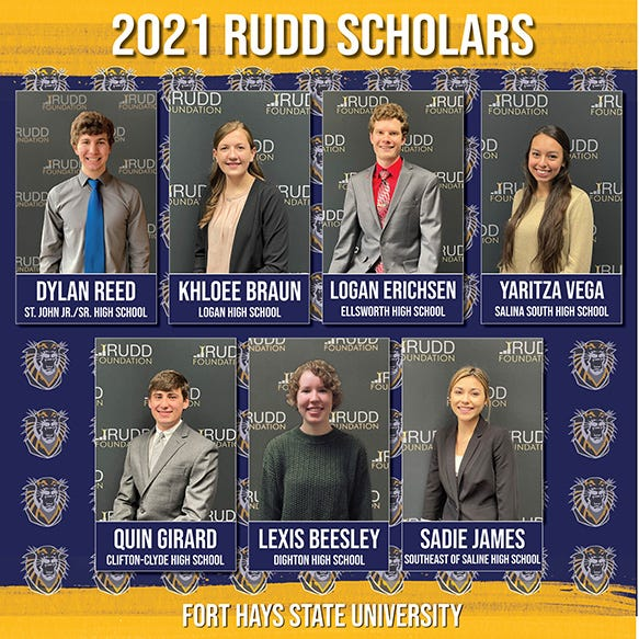 Seven freshman students for the fall semester at Fort Hays State University have been selected to receive scholarships from the Rudd Foundation in Wichita