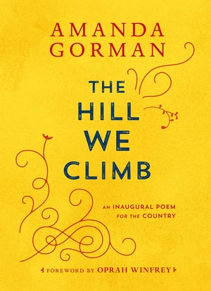 """""""The Hill We Climb: An Inaugural Poem for the Country"""" by Amanda Gorman"""