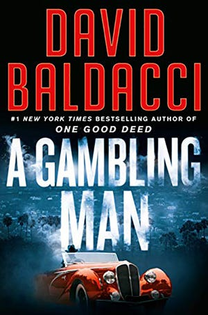 """""""A Gambling Man,"""" by David Baldacci, Grand Central, 436 pages, $29"""