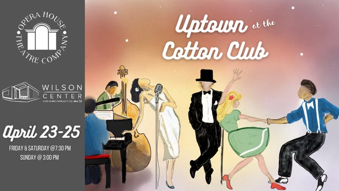 """Opera House Theatre Company presents """"Uptown at the Cotton Club"""" April 23-25."""