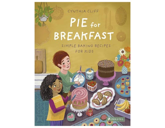 """""""Pie for Breakfast: Simple Baking Recipes for Kids"""""""