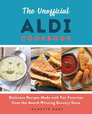 """Jeanette Hurt has penned """"The Unofficial ALDI Cookbook: Delicious Recipes Made with Fan Favorites from the Award-Winning Grocery Store."""""""