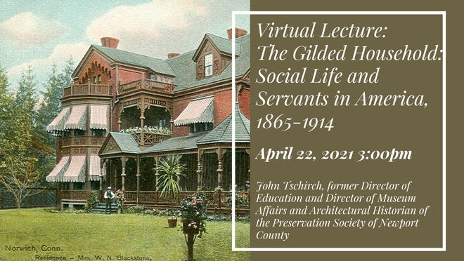 """The Norwich Historical Society is sponsoring a virtual lecture on Thursday titled: """"The Gilded Household: Social Life and Servants in America, 1865-1914."""""""