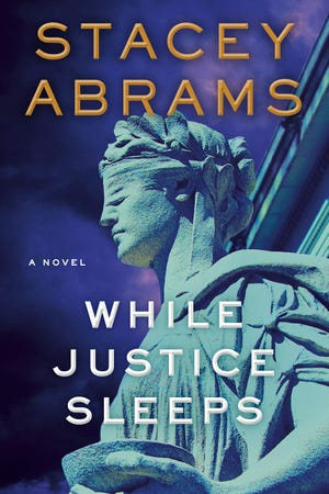 """""""While Justice Sleeps,"""" by Stacey Abrams"""