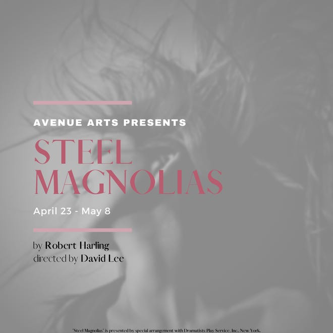 """Steel Magnolias"" will be performed virtually at Avenue Arts on Friday, Saturday and Sunday and on select dates next month. Tickets cost $15 each and can be purchased online through Avenue Arts."