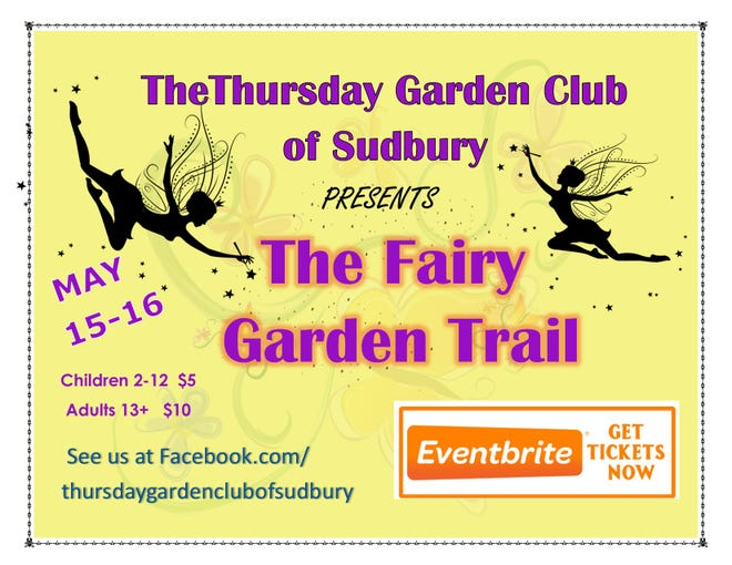 The Thursday Garden Club of Sudbury will host its Fairy Garden Trail  from 10 a.m. to 4 p.m. May 15-16.