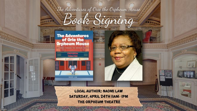"""The Orpheum Theatre, 57 Kellogg St., will host a """"Mouse Open House"""" to celebrate theater volunteer and supporter Naomi Law's new book, """"The Adventures of Orie the Orpheum Mouse,"""" from 11 a.m. to 1 p.m. April 24 in the theater lobby."""