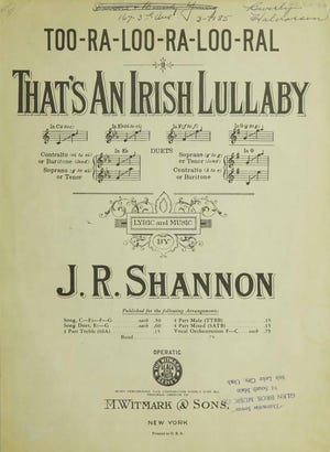 """Sheet music for the song """"Too-Ra-Loo-Ra-Loo-Ral"""" written by James Royce Shannon of Adrian, and made famous by Bing Crosby in the 1944 movie """"Going My Way,"""" is pictured. This is just one of the almost 600 songs produced by Shannon."""