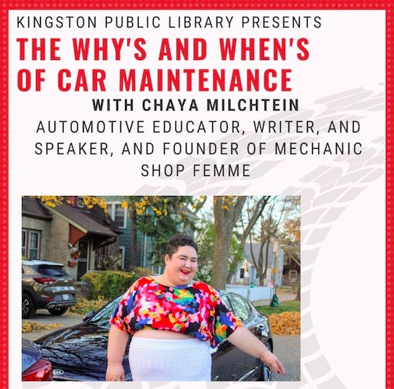 """The Kingston Public Library will present """"The Why's and When's of Car Maintenance"""" with Chaya Milchtein, of Mechanic Shop Femme, at 6:30 p.m. May 3 via Zoom."""