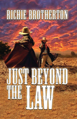"""""""Just Beyond the Law,"""" a new book by Richie Brotherton of Wellington, has been released by Dorrance Publishing Co., Inc."""