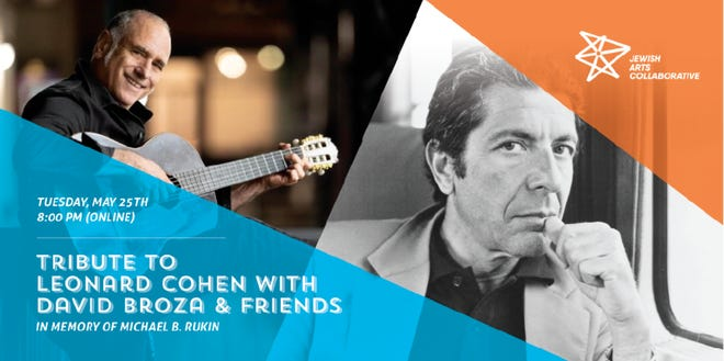 Israeli singer David Broza and a cast of musicians will pay tribute to Leonard Cohen through a virtual song and story performance at 8 p.m. May 25.