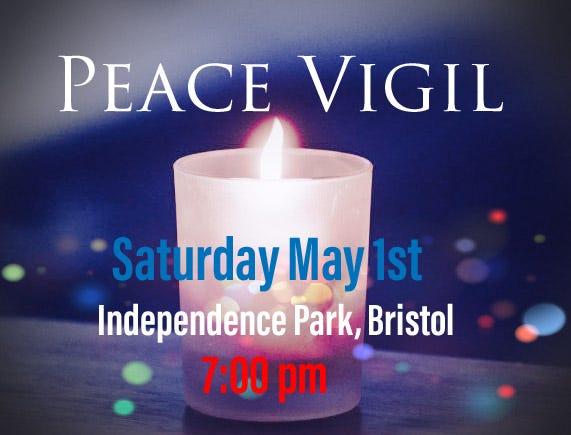 A peace vigil will be held Saturday night in Bristol.
