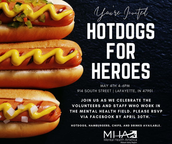 Mental Health America Wabash Valley Region, Greater Lafayette Commerce, Valley Oaks, and A Toast to Mental Health (Daybreak Rotary) is hosting a Hotdogs for Heroes event on May 4.