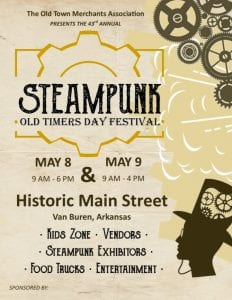 The Old Timers Day Steampunk Festival will be May 8-9 in downtown Van Buren.