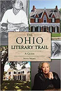 """""""The Ohio Literary Trail"""" (The History Press, 192 pages, $21.99) by Betty Weibel publishes Tuesday"""