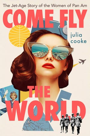 """""""Come Fly the World"""" by Julia Cooke"""
