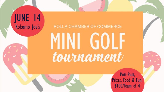 The Rolla Area Chamber of Commerce's annual Mini Golf tournament is set for June 14.