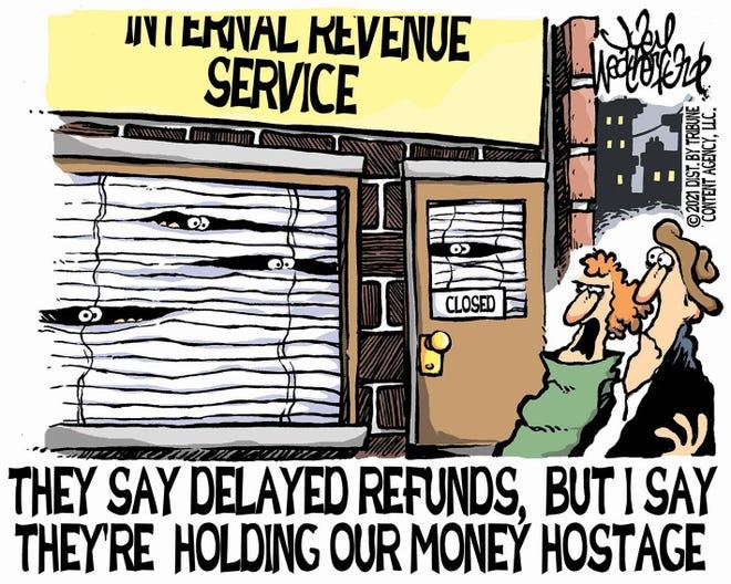 Weatherford cartoon: Delayed returns. Joey Weatherford cartoon on the IRS and delayed refunds.