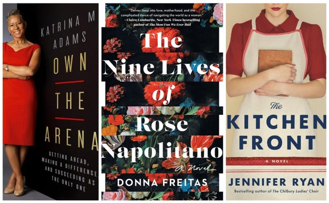 """""""Own the Arena: Getting Ahead, Making a Difference, and Succeeding as the Only One,"""" """"The Nine Lives of Rose Napolitano"""" and """"The Kitchen Front"""" are fine reads for Mother's Day."""