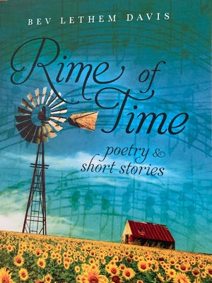 """""""Rime of Time: Poetry and Short Stories,"""" by Bev Lethem Davis was published in March by son Kevin Davis after Bev's passing in 2019. Kevin said the collection reflects his mom's love and passion for rural life in Kansas."""