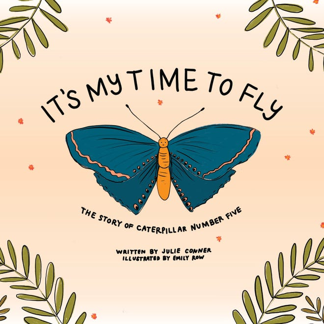 """The cover for """"It's My Time to Fly,"""" a children's book written by Julie Conner and illustrated by Emily Row."""