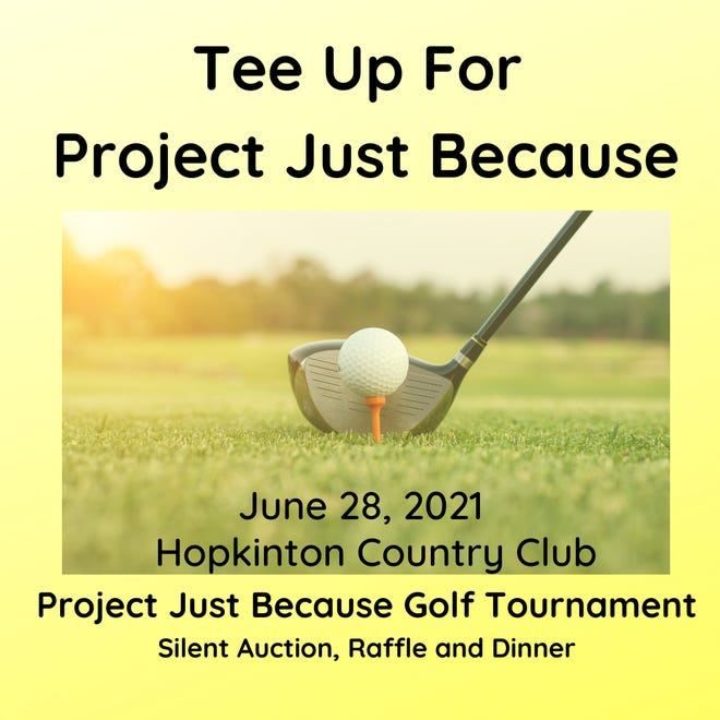 Project Just Because will host a golf event on June 28 and include 18 holes of golf with an 11 a.m. shotgun start, dinner, raffles and a silent auction with the proceeds going to the families the organization serves.