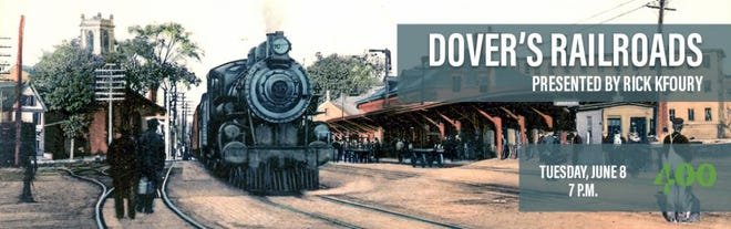 Dover400 lecture series continues in June with a look at Dover's railroads
