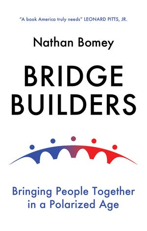 """USA TODAY reporter Nathan Bomey's book, """"Bridge Builders: Bringing People Together in a Polarized Age."""""""