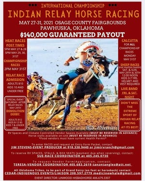 The Osage County Fairgrounds will be the venue May 27-31 for a highly touted Indian Relay Horse Racing event, produced by Jim Stevens. Tribal racing groups are expected from throughout the United States and from Canada.