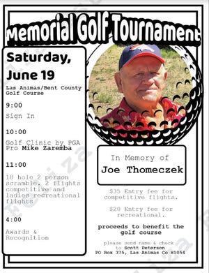 The Joe Thomeczek Memorial Golf Tournament will take place June 19 at the Las Animas/Bent County Golf Course.