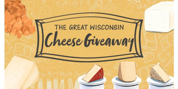 """Wisconsin has been making cheese even longer than they've been a state, and this year marks a big milestone. The Great Wisconsin Cheese Giveaway event on May 26th is your chance to take home the world's most awarded cheeses while supporting a very """"gouda"""" cause. When you register for the virtual event, you'll be entered to win one of 180 prizes in honor of 180 years of cheesemaking."""