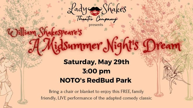 """Lady Shakes Theatre Co. will host its first performance, """"Midsummer Night's Dream,"""" at 3 p.m. May 29 in NOTO's Redbud Park."""