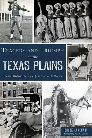 """Chuck Lanehart's new book """"Tragedy and Triumph on the Texas Plains"""" was released this spring by Arcadia Publishing and The History Press"""
