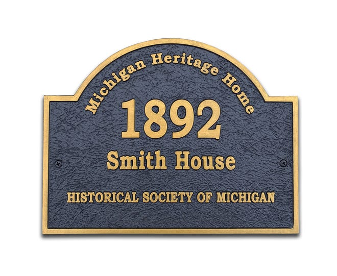 The Historical Society of Michigan created these plaques to honor historically significant houses that are at least 100 years old.