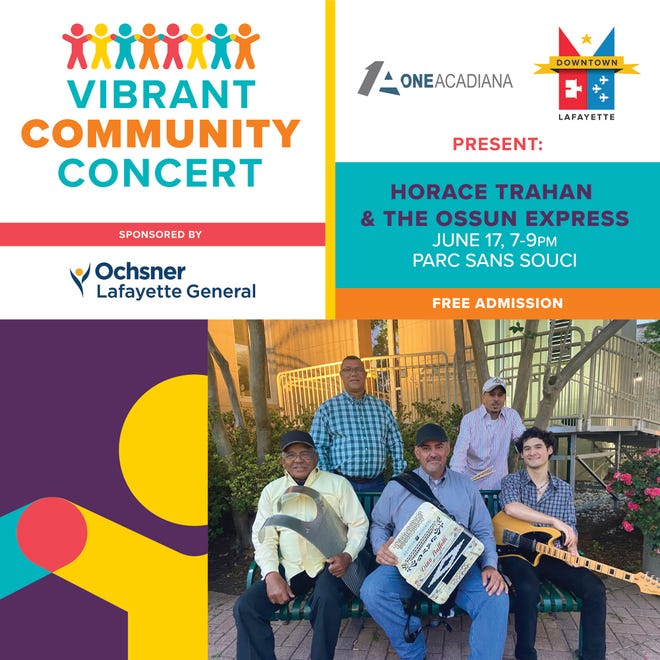 Vibrant Community Concert, a first-time event, is being presented byDowntown Lafayette Unlimited and One Acadiana. Horace Trahan & The Ossun Express will perform live in Parc Sans Souci at 7 p.m. on June 17.