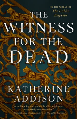 The Witness for the Dead. By Katherine Addison.