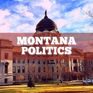 MONTANA POLITICS FOR ONLINE