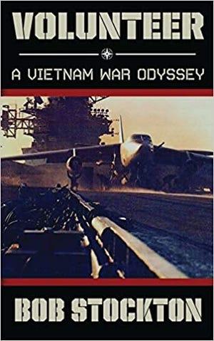 """Volunteer: A Vietnam War Odyssey"" by Bob Stockton"