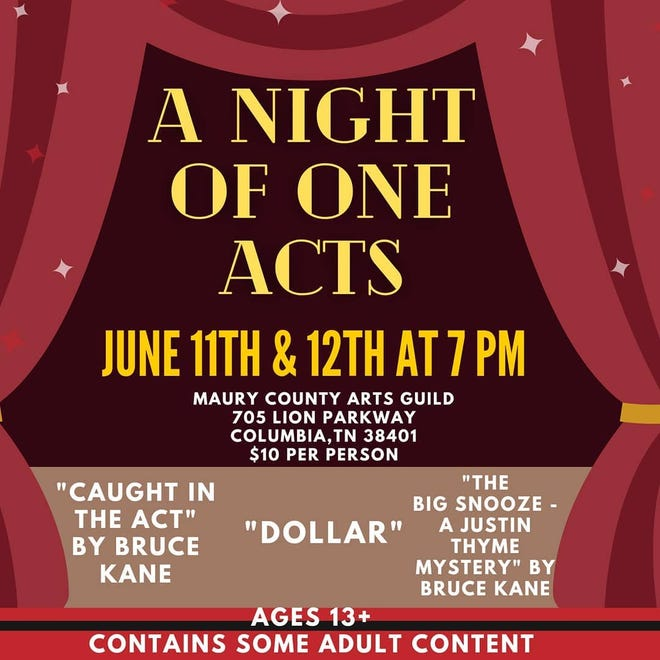 """The Maury County Arts Guild presents """"A Night of One Acts,"""" which will premiere over the weekend of June 11-12 from 7-9 p.m. The price is $10."""