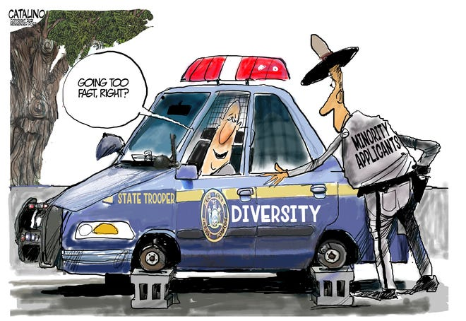 Local cartoonist Ken Catalino's take on the State Police and diversity hiring.