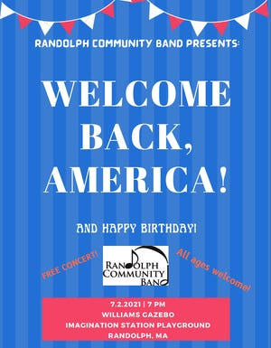 """Randolph Community Band will host its """"Welcome Back America!"""" concert at 7 p.m. July 2 at Imagination Station Playground's Williams Gazebo in Randolph."""