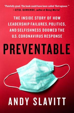 "Cover of ""Preventable: The Inside Story of How Leadership Failures, Politics, and Selfishness Doomed the U.S. Coronavirus Response,"" by Andy Slavitt, publishing June 15, 2021."