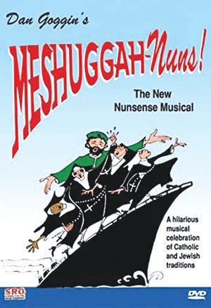 Meshuggah-Nuns: The New Nunsense Musical