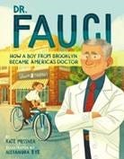 ÒDr. Fauci: How a Boy from Brooklyn Became AmericaÕs DoctorÓ by Kate Messner, illustrated by Alexandra Bye
