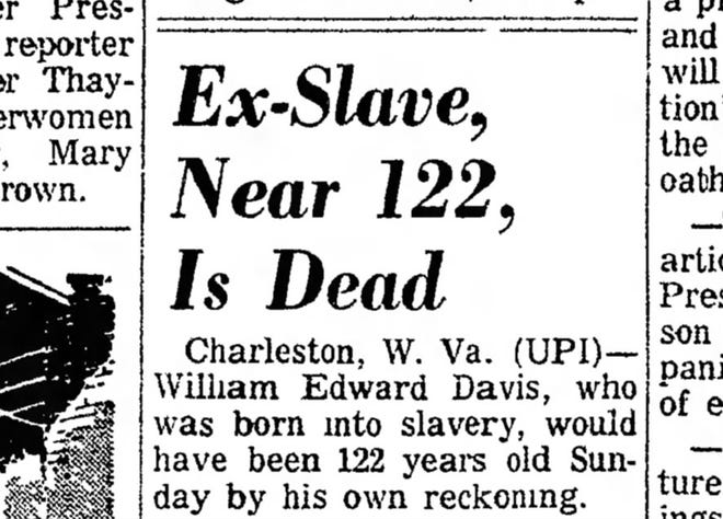 William Edward Davis of West Virginia, formerly an enslaved person, has his death announced in newspapers across America by the Associated Press in 1960.