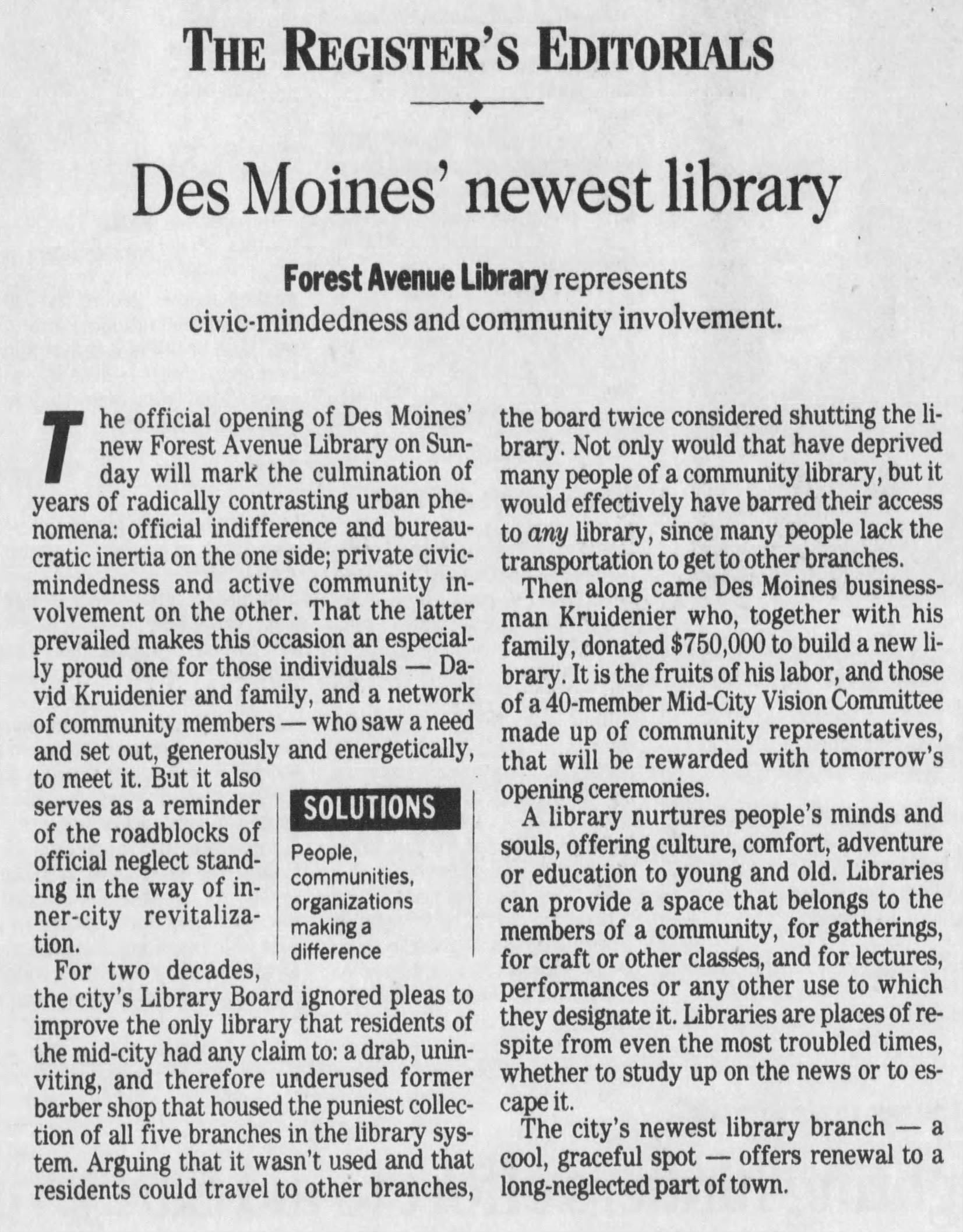 A clipping of a Des Moines Register editorial on June 20,1992. The Forest Avenue Library was a result of efforts led by the community, notably Evelyn K. Davis and the Mid City Vision Coalition.   The coalition was a handful of community members and leaders who fought for better quality of life in their neighborhoods.